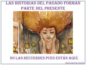 Las historias del pasado forman parte del presente