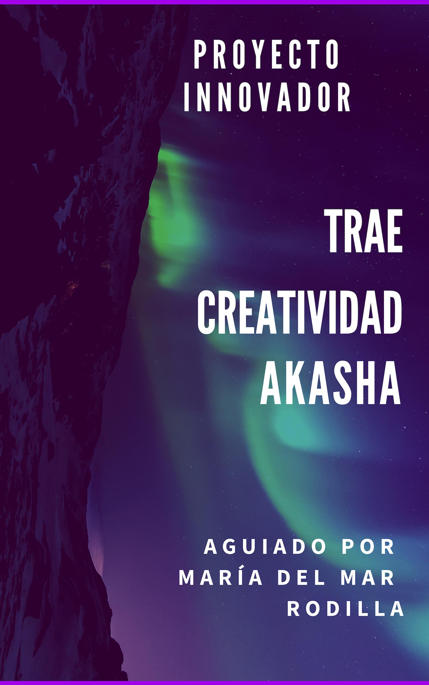 Trae creatividad akasha Proyecto innovador
